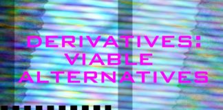 Derivatives – Viable alternatives