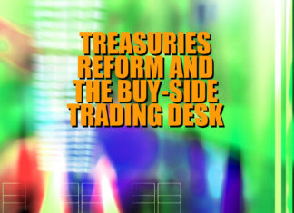 Treasuries reform and the buy-side trading desk
